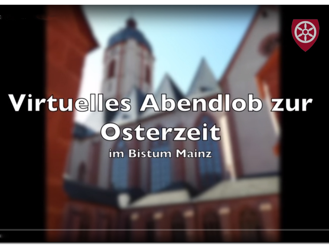 Virtuelles Abendlob in der Osterzeit - Video auf YouTube (c) Bistum Mainz