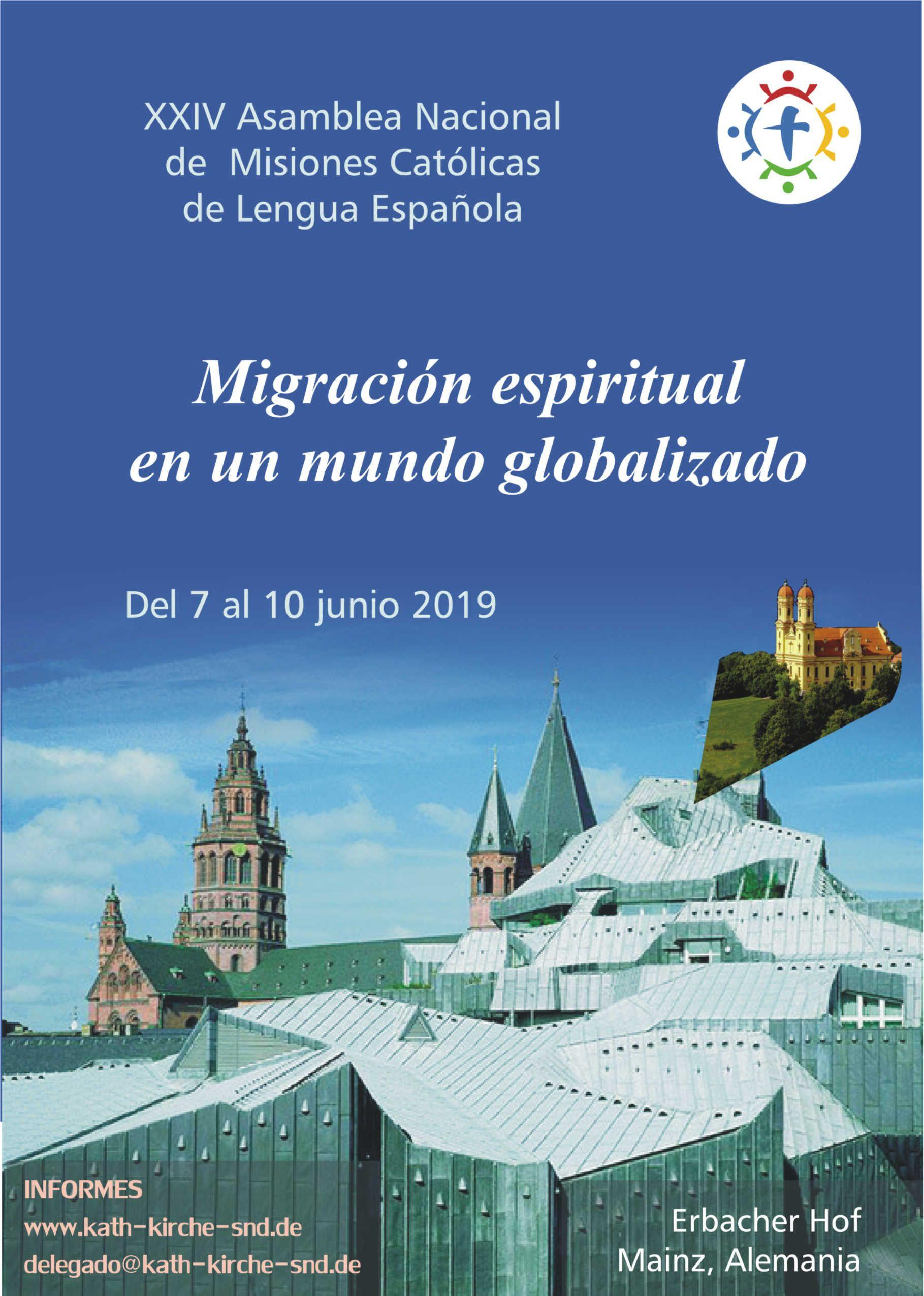 En el largo semana de Pentecostés 2019 se ha celebrado en Mainz-Maguncia,  Alemana, la XXIV Asamblea Nacional de las misiones católica de lengua  española en ...