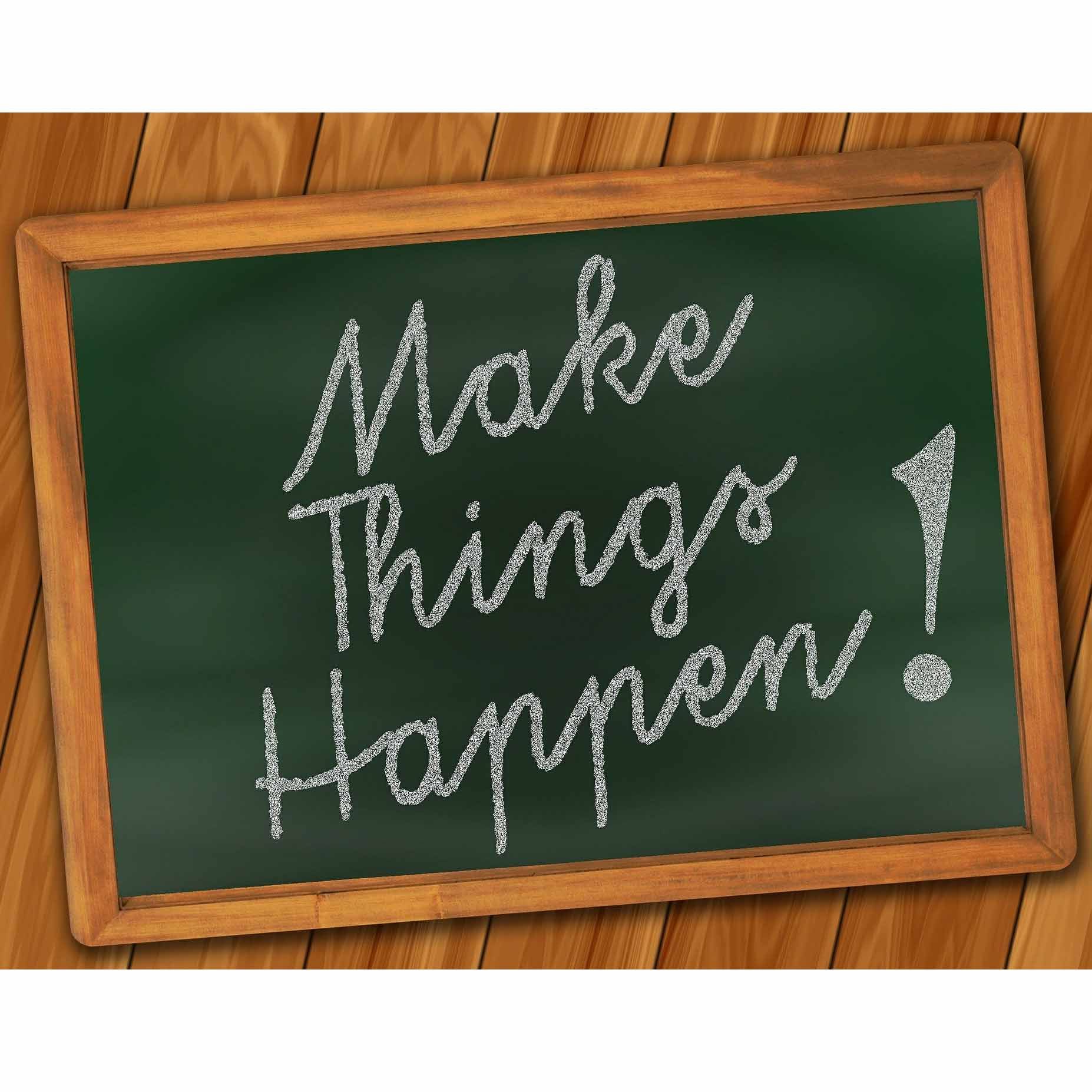 Make things happen (c) www.pixabay.com